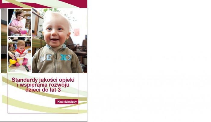 Klub dziecięcy. Standardy jakości opieki i wsparcia rozwoju dzieci do lat 3.
